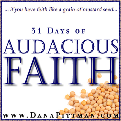 31 Days of Audacious Faith with Dana Pittman