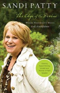 The Edge of the Divine by Sandi Patty | Reviewed by Dana Pittman