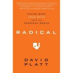 Book Review: Radical: Taking Back Your Faith from the American Dream by David Platt
