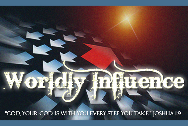Worldly Influence by Dana Pittman