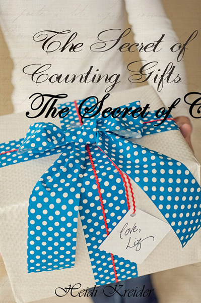 The Secret of Counting Gifts by Heidi Kreider on DanaPittman.com