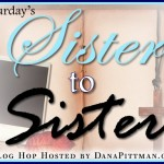 Sister to Sister: Saturday Blog Hop with DanaPittman.com
