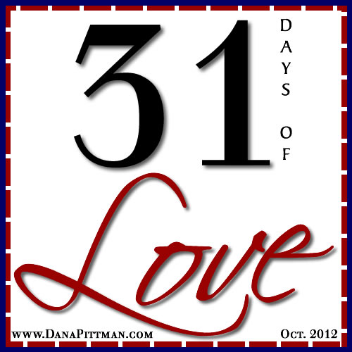 31 Days of Love with DanaPittman.com