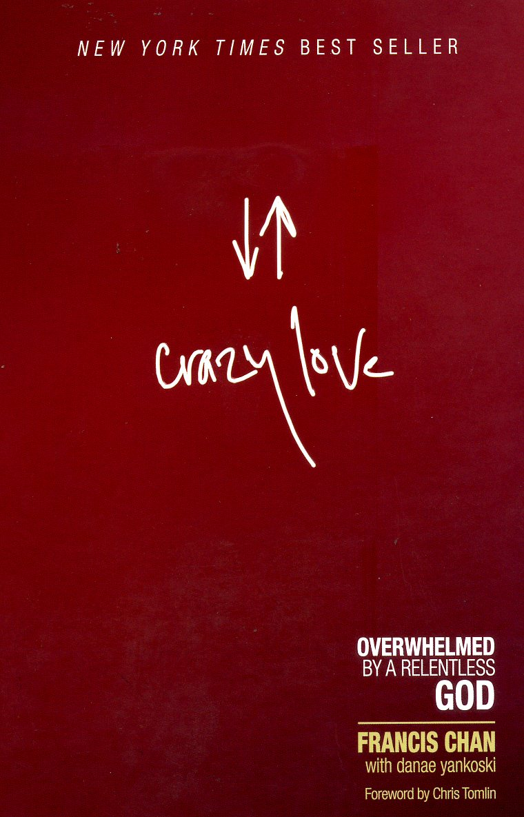 Crazy Love by Francis Chan on DanaPittman.com