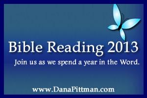 Bible Reading 2013 with Dana Pittman
