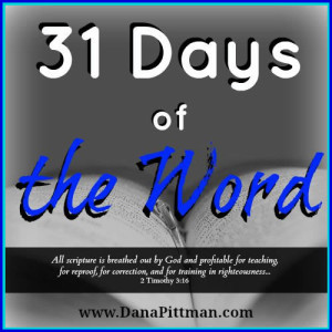 31 Days of the Word with Dana Pittman | 2015