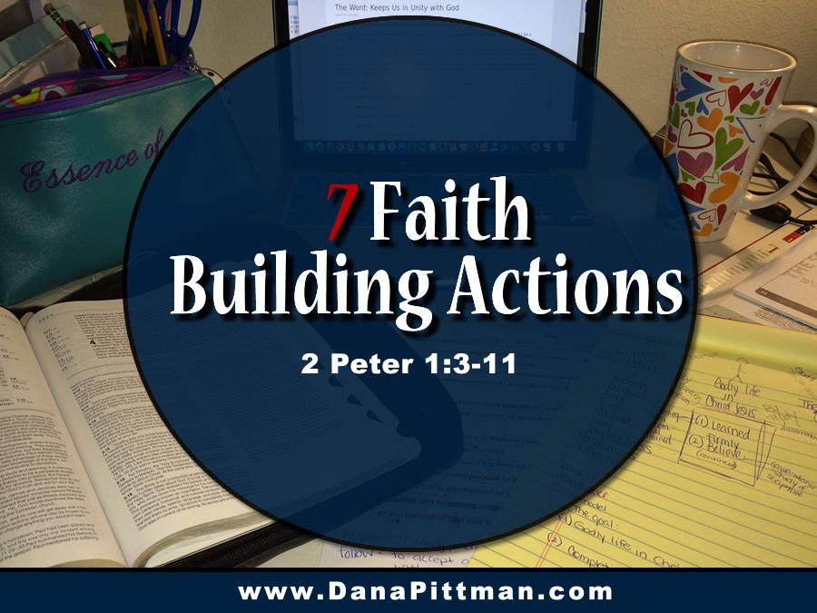Day 15: 7 Faith Building Actions | DanaPittman.com
