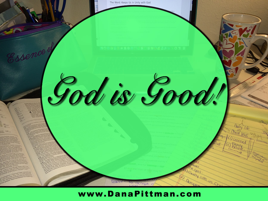Day 18: God is Good | DanaPittman.com