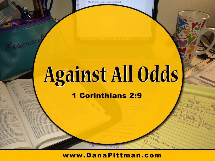 Day 22: Against All Odds | DanaPittman.com