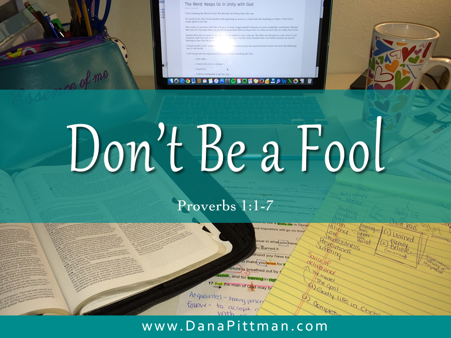 Day 2: Don't Be a Fool | DanaPittman.com
