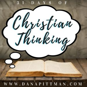 31 Days of Christian Thinking | Dana Pittman | Write 31 Days