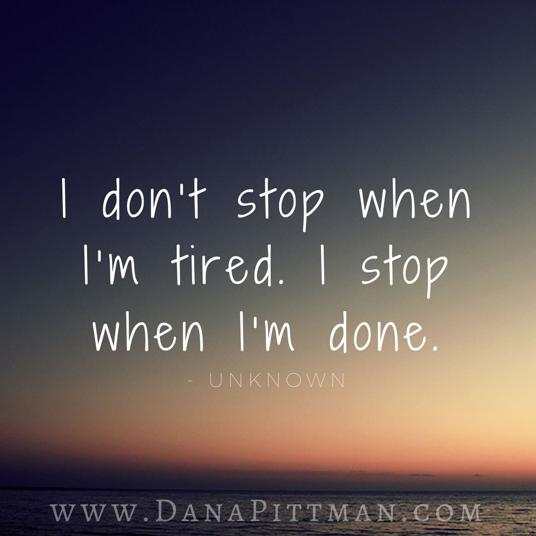 Don't Stop | 31 Days of Christian Thinking | Dana Pittman